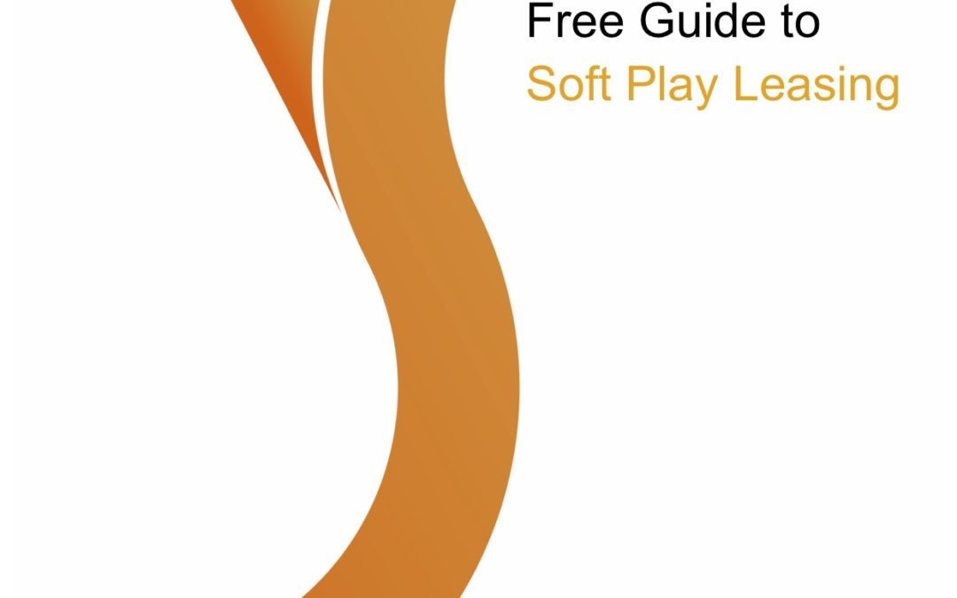 Free Guide to Soft Play Leasing