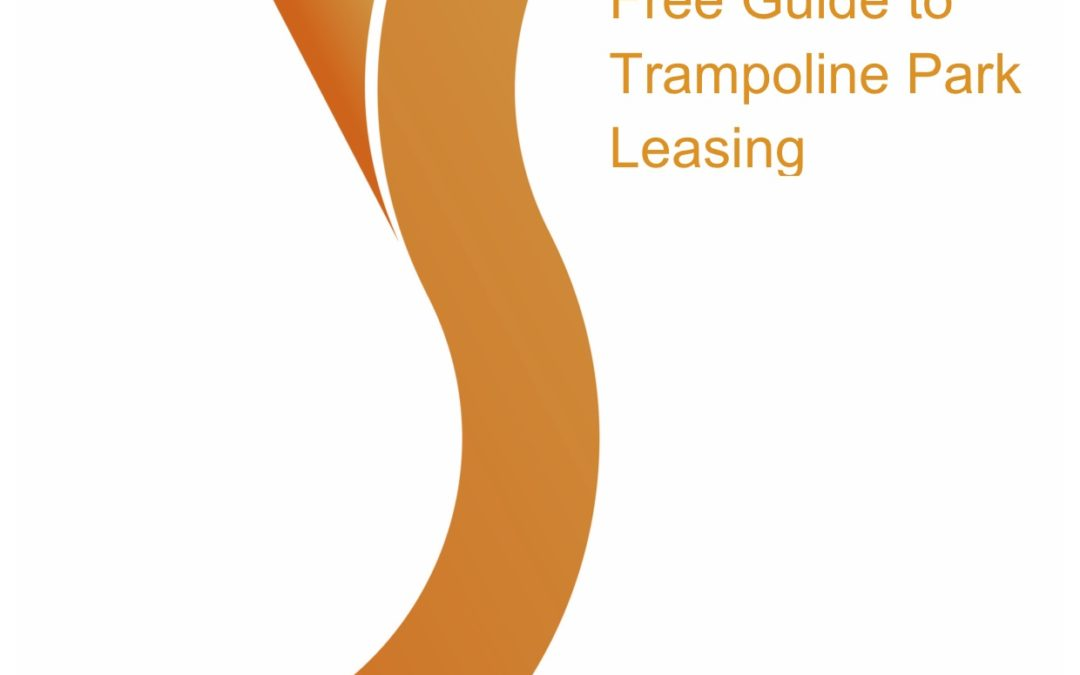 Free Guide to Trampoline Park Leasing