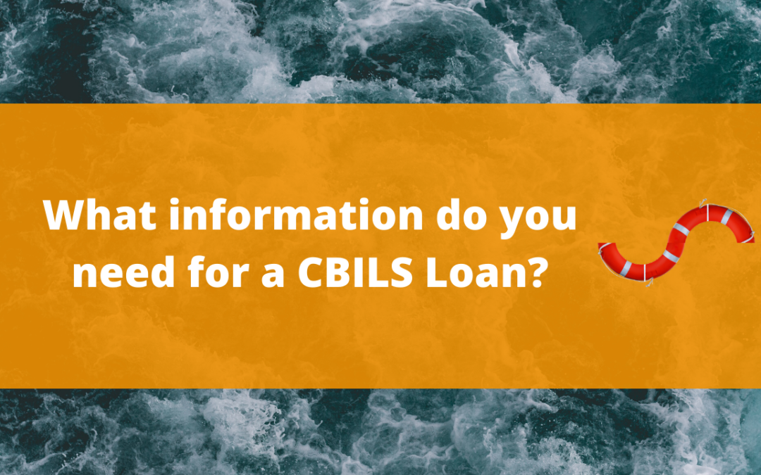 What information do you need for a CBILS Loan?