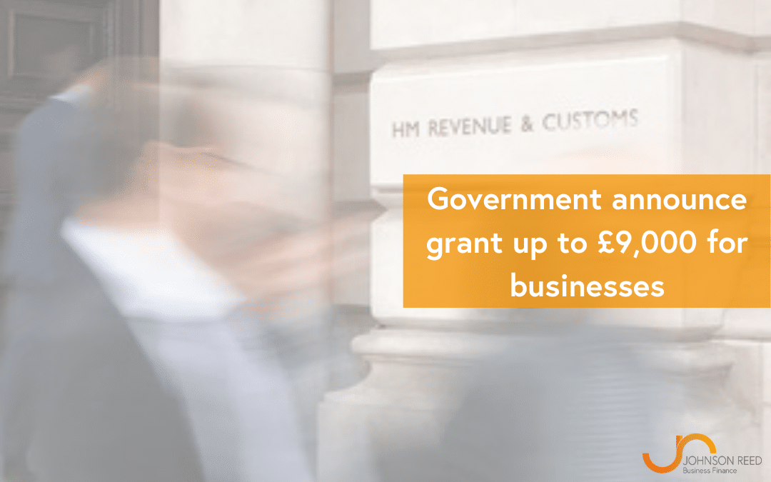 Government announce grant up to £9,000 for businesses