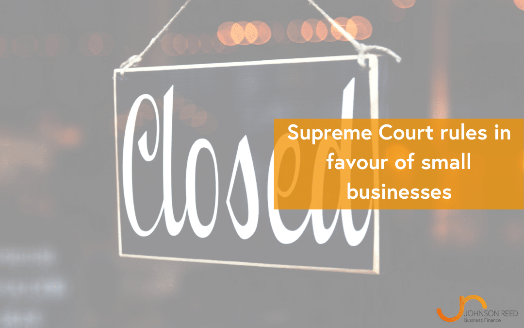 Supreme Court rules in favour of small businesses in FCA business interruption insurance case