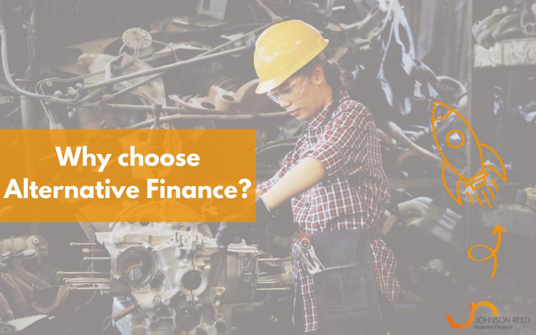 Why choose Alternative Finance?